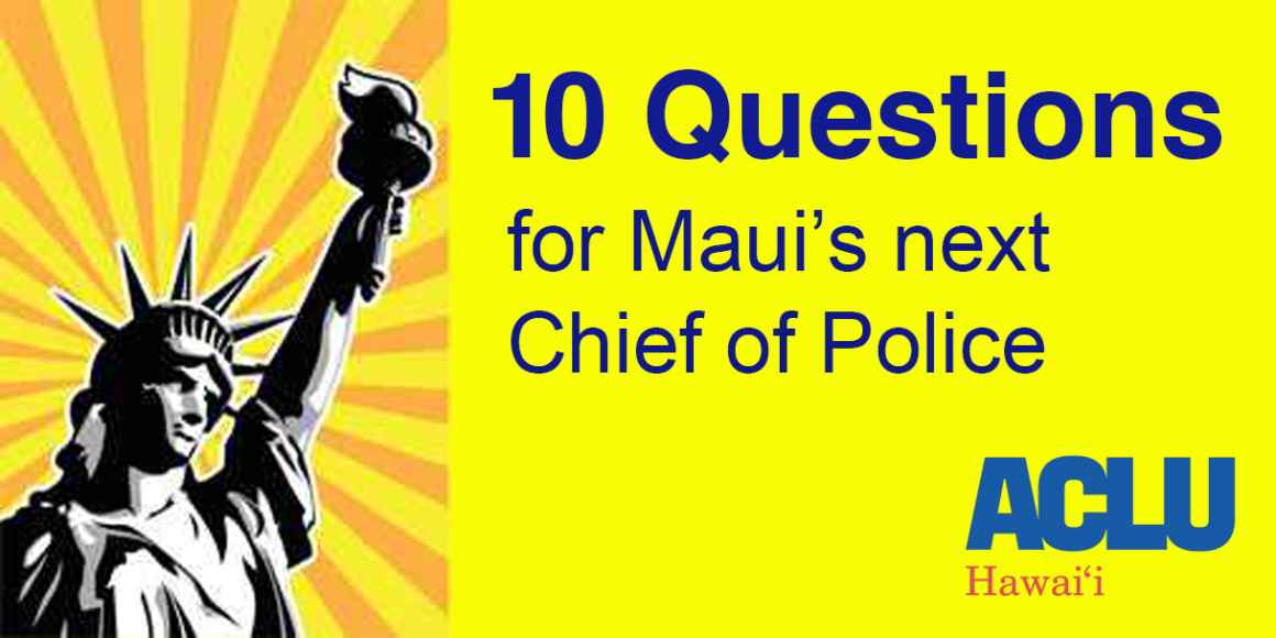 graphic for ACLUʻs article on 10 questions for Mauiʻs next chief of police